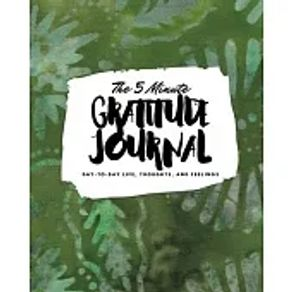 The 5 Minute Gratitude Journal Day-To-Day Life, Thoughts, and Feelings 8x10 Softcover Journal